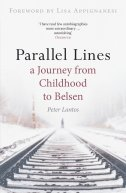Parallel Lines: A Journey from Childhood to Belsen by Peter Lantos
